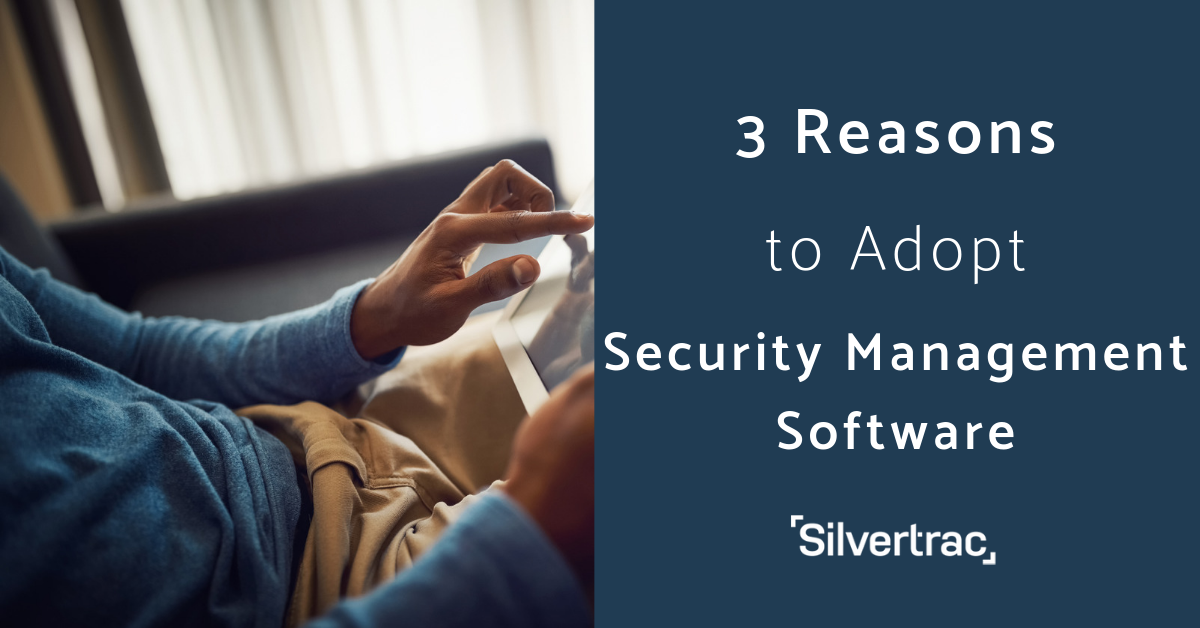 3 Reasons to Adopt Security Management Software