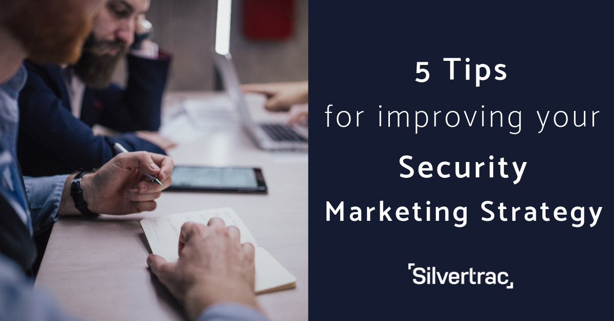 5 Tips for Improving Security Marketing Strategy