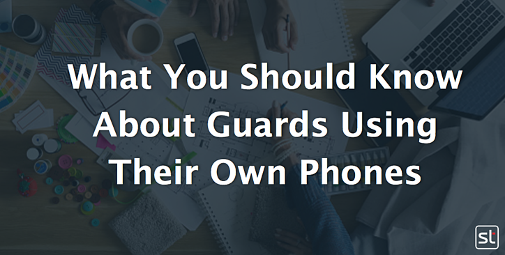 What Your Should Know About Guards Using their Own Phones