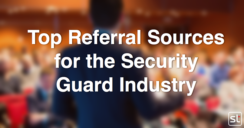 Top Referral Sources for Security Guard Companies