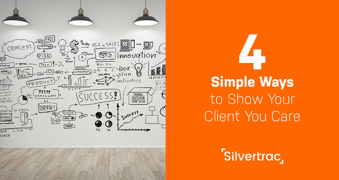 4 Simple Ways to Show Your Client You Care