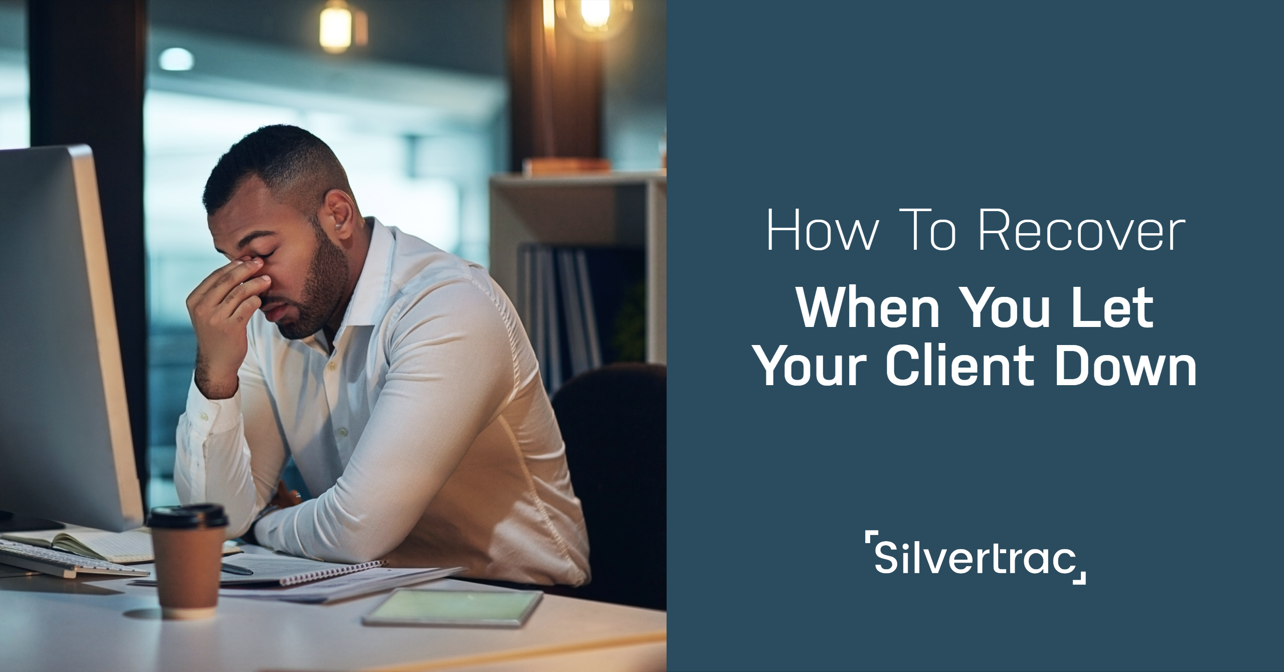 How to Recover From Letting Your Client Down