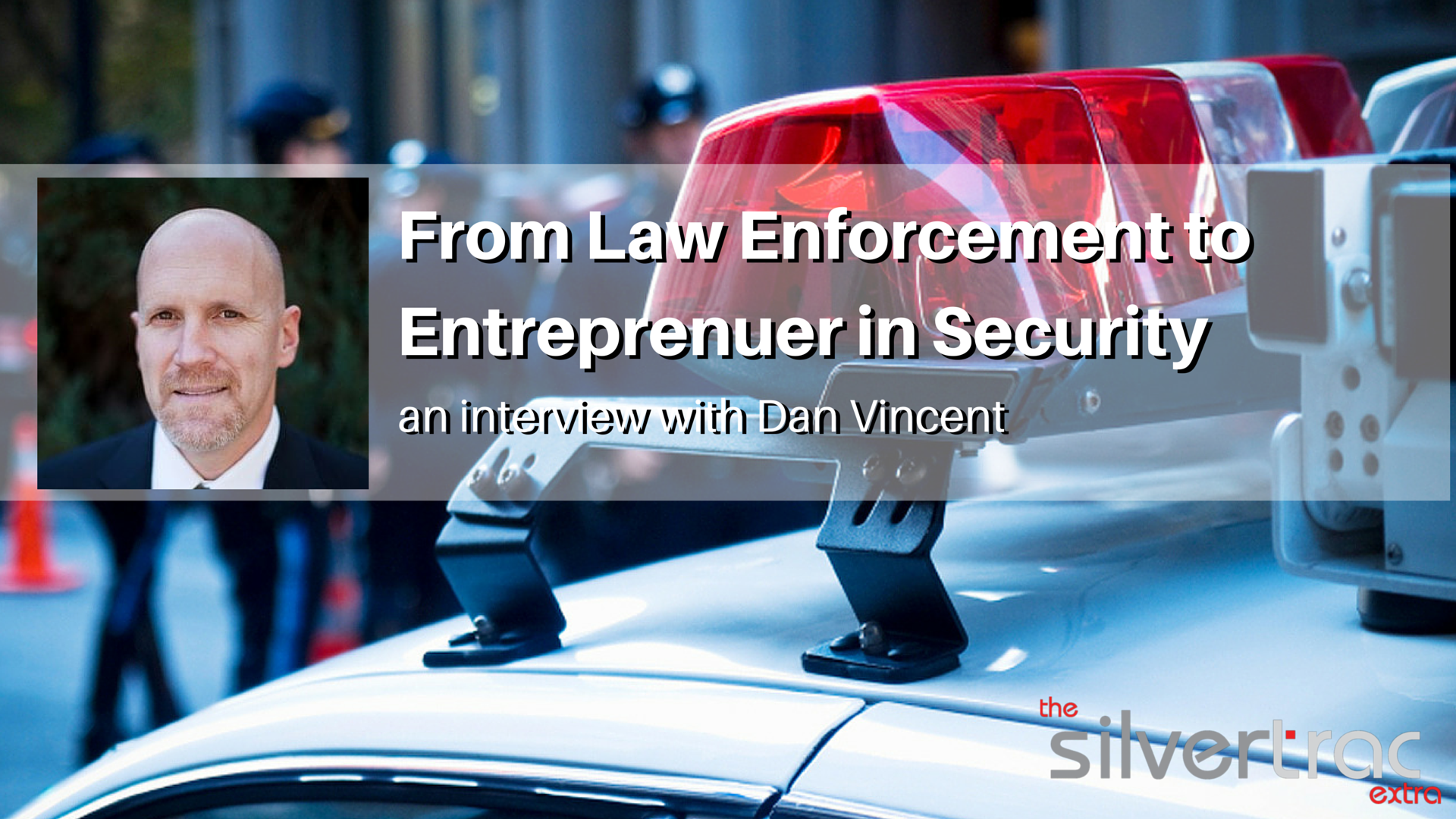 Law Enforcement to Security Entreprenuer