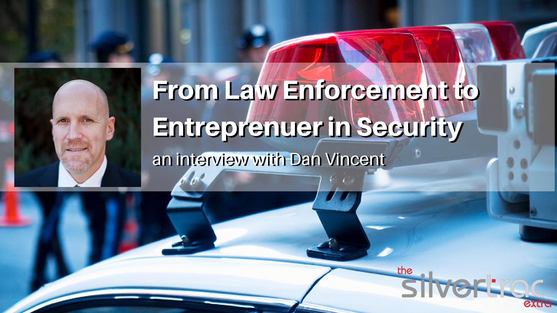 Law Enforcement to Security Entreprenuer