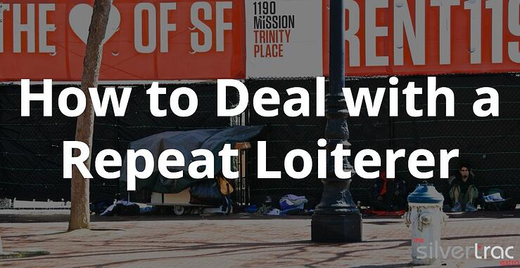 How to Deal With Repeat Loiterers