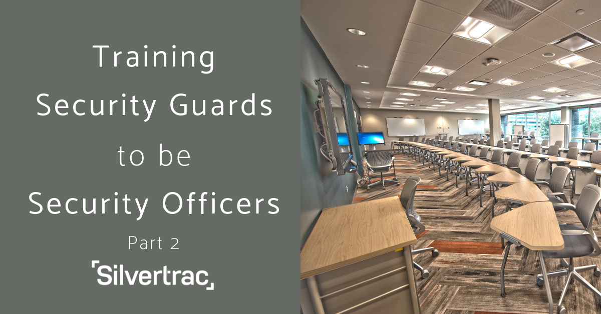 Training Security Guards to Security Officers part 2