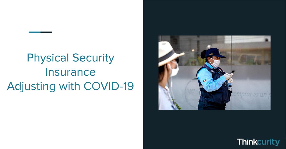 COVID-19 & Physical Security Insurance