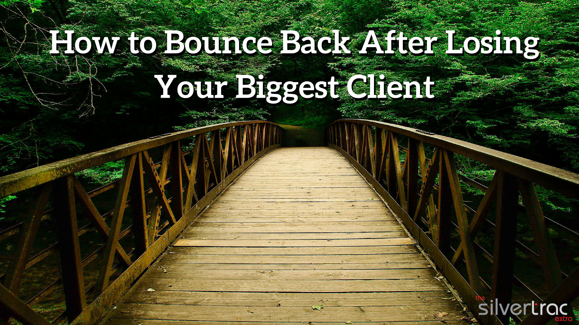 Bounce Back After Losing Your Biggest Client