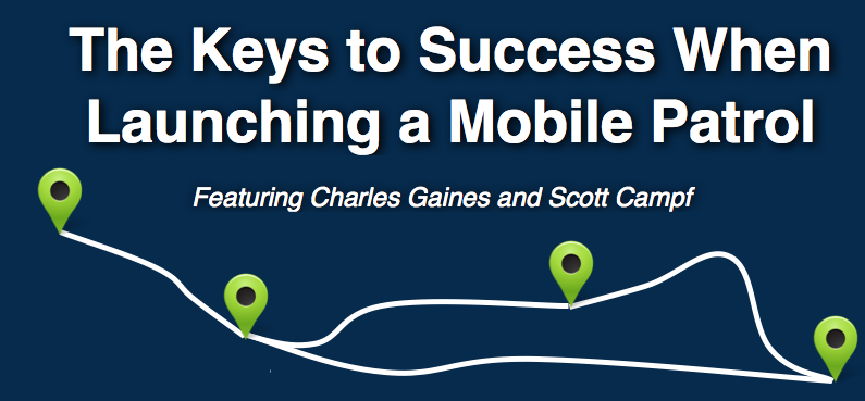 The Keys to Success When Launching a Mobile Security Patrol